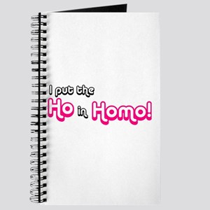 I Put the Ho in Homo! Journal