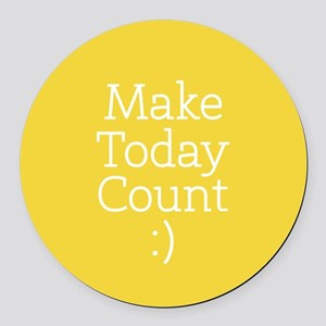 Make Today Count Yellow Round Car Magnet