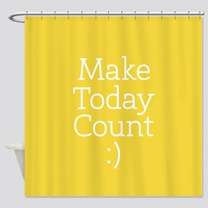 Make Today Count Yellow Shower Curtain