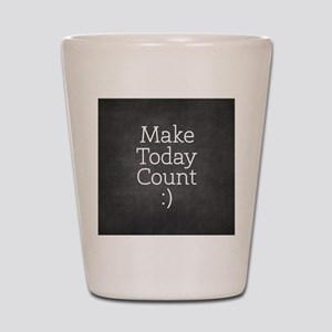 Chalkboard Make Today Count Shot Glass