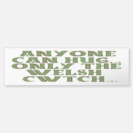 Hug And Cwtch Bumper Bumper Bumper Sticker