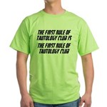 The First Rule Of Tautology Club Green T-Shirt