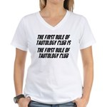 The First Rule Of Tautology Club Women's V-Neck T-