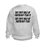 The First Rule Of Tautology Club Kids Sweatshirt