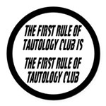 The First Rule Of Tautology Club Round Car Magnet