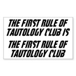 The First Rule Of Tautology Club Sticker (Rectangl
