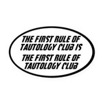 The First Rule Of Tautology Club Oval Car Magnet