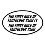 The First Rule Of Tautology Club Sticker (Oval)