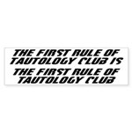 The First Rule Of Tautology Club Sticker (Bumper)