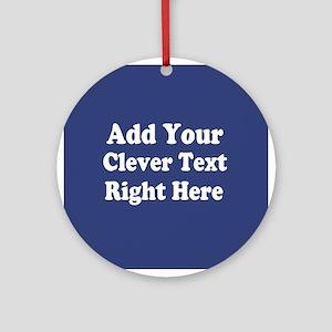 Add Text Background Blue Ornament (Round)