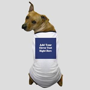 Add Text Background Blue Dog T-Shirt
