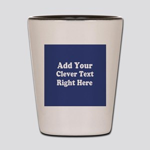 Add Text Background Blue Shot Glass