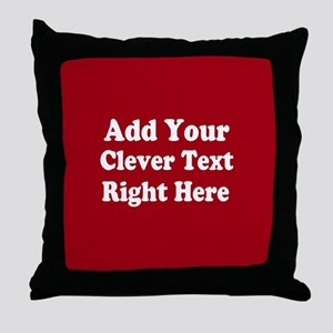 Add Text Background Red White Throw Pillow