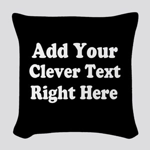 Add Text Background Black White Woven Throw Pillow