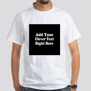 Add Text Background Black White T-Shirt