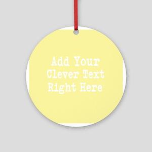 Add Text Background Lemon Yellow Ornament (Round)