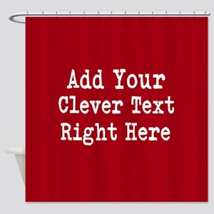 Add Text Background Red Shower Curtain
