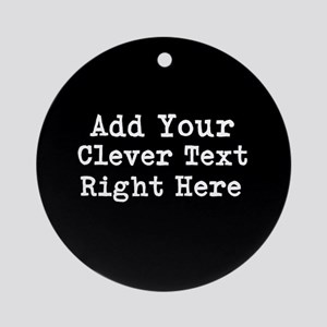Add Text Background Black Ornament (Round)