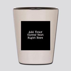 Add Text Background Black Shot Glass