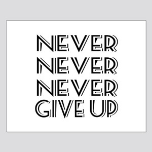 Never Give Up Small Poster