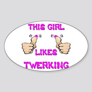 THIS GIRL LIKES TWERKING Sticker (Oval)