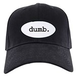 dumb. Black Cap