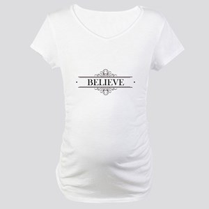 Believe Calligraphy Maternity T-Shirt