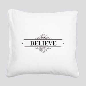 Believe Calligraphy Square Canvas Pillow