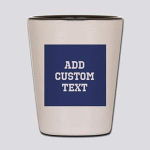 Custom Sports Text Blue White Shot Glass
