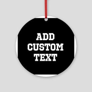 Custom Sports Text Black and White Ornament (Round