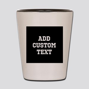 Custom Sports Text Black and White Shot Glass