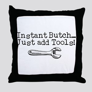 Instant Butch Throw Pillow