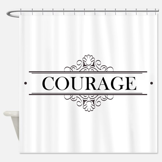 Courage Calligraphy Shower Curtain
