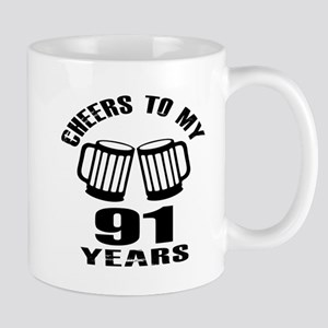 Cheers To My 91 Years Birthday 11 oz Ceramic Mug