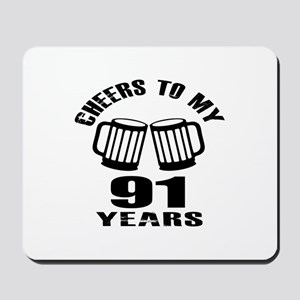 Cheers To My 91 Years Birthday Mousepad