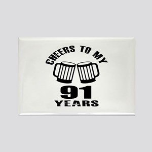 Cheers To My 91 Years Birthday Rectangle Magnet