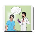 Dr. Banner Prostate Exam Mousepad