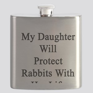 My Daughter Will Protect Rabbits With Her Li Flask