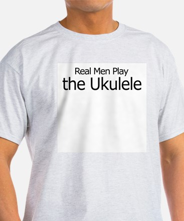 Real Men Play the Ukulele Ash Grey T-Shirt