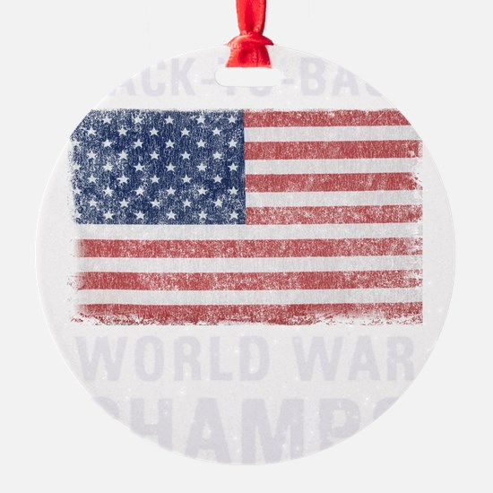 Back to Back World War Champs Ornament