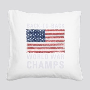 Back to Back World War Champs Square Canvas Pillow
