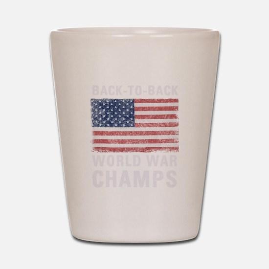 Back to Back World War Champs Shot Glass