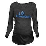 I Love Hanukkah Long Sleeve Maternity T-Shirt