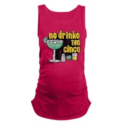 No Drinko This Cinco Tequila Maternity Tank Top