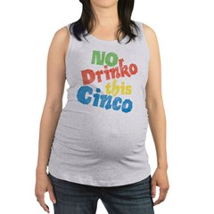 No Drinko This Cinco Maternity Tank Top