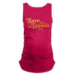 Save the Tequila Maternity Tank Top