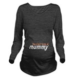 You Cant Scare a Mummy Long Sleeve Maternity T-Shi