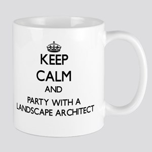 Keep Calm and Party With a Landscape Architect Mug