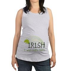 Irish I Was Outta Here Maternity Tank Top