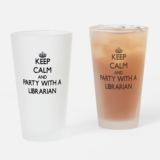 Keep Calm and Party With a Librarian Drinking Glas